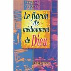 God's Medicine Bottle - French 9781782631330 by Derek Prince Paperback