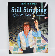 Eleanor Burns Still Stripping After 25 Years Quilt Book