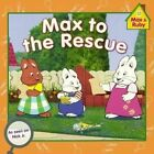 Max to the Rescue by Unknown (Hardback, 2014)