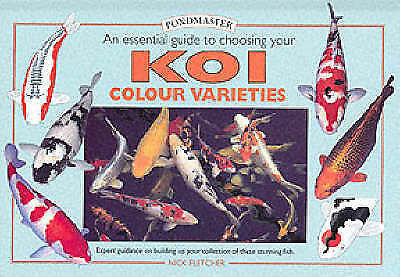 1 of 1 - Koi Colour Varieties: An Essential Guide to Choosing Your Koi by Nick...