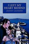 I Left My Heart Behind by Johnny Leandros (Paperback / softback, 2011)