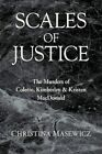 Scales Justice Murders Colette Kimberley & Kristen MacDonald by Masewicz Christi