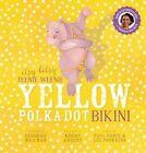Itsy Bitsy Teenie Weenie Yellow Polka Dot Bikini + CD by Paul Vance (Paperback, 2015)