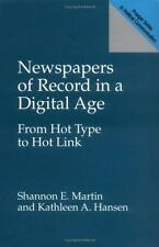 Newspapers of Record in a Digital Age: From Hot Type to Hot Link (Praeger Studie
