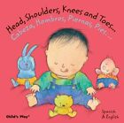 Head, Shoulders, Knees and Toes.../Cabeza, Hombros, Piernas, Pies... by Child's Play International Ltd (Board book, 2009)