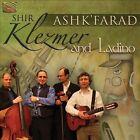 Ash'Farad, Klezmer & Ladino * by Shir (CD, May-2012, ARC)