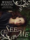 See Me by Wendy Higgins (CD-Audio, 2014)