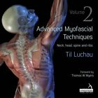 Advanced Myofascial Techniques: Neck, Head, Spine and Ribs: Volume 2 by Til Luchau (Paperback, 2016)
