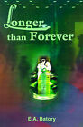 Longer Than Forever by E A Batory (Paperback / softback, 2001)