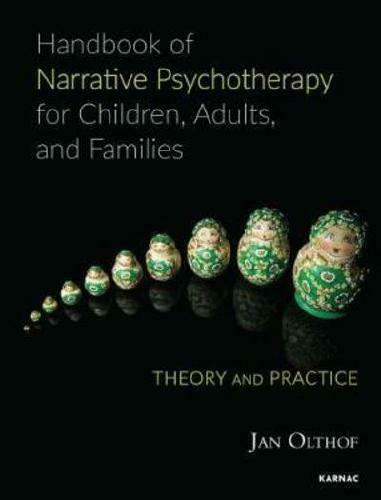 Handbook of Narrative Psychotherapy for Children, Adults, and Families by Jan...