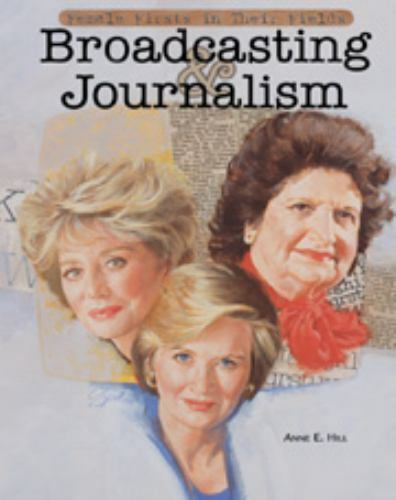 Broadcasting and Journalism by Anne E. Hill