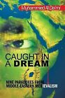Caught in a Dream: Nine Paradoxes from Middle-Eastern Medievalism by Muhammed Al Da'mi (Paperback, 2013)