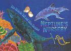 Neptune's Nursery by Allan Sheather, Kim Michelle Toft (Paperback, 2000)