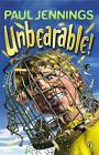 Unbearable!: More Bizarre Stories by Paul Jennings (Paperback, 1994)
