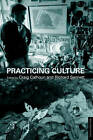 Practicing Culture by Taylor & Francis Ltd (Paperback, 2007)