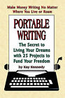 Portable Writing: The Secret to Living Your Dreams with 25 Projects to Fund Your Freedom by Kay Kennedy (Paperback, 2006)