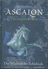 Monika Felten - Ascalon - Das magische Pferd - Die Wächter des Schicksals