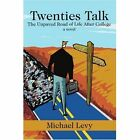 Twenties Talk: The Unpaved Road of Life After College by Michael Levy (Paperback / softback, 2002)