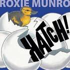 Hatch! by Roxie Munro (Hardback, 2011)
