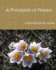 A Procession of Flowers by Becky Bereman Grimes (Paperback / softback, 2010)