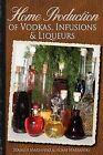 Home Production of Vodkas, Infusions & Liqueurs by Adam Marianski, Stanley Marianski (Paperback / softback, 2012)