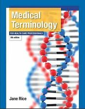 Medical Terminology for Health Care Professionals (8th Edition) (Rice, Medical)