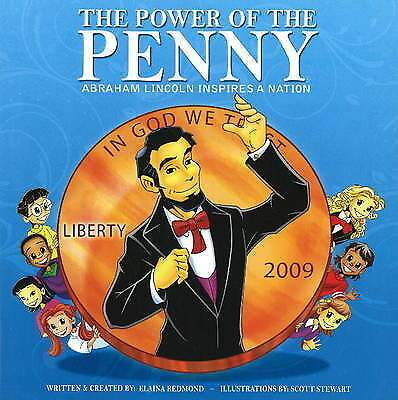 Power of the Penny: Abraham Lincoln Inspires a Nation! by Elaina Redmond...