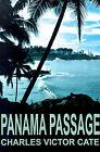 Panama Passage by Charles V Cate (Paperback / softback, 2001)