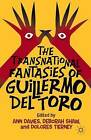 The Transnational Fantasies of Guillermo del Toro by Palgrave Macmillan (Hardback, 2014)