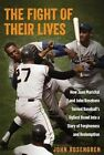 The Fight of Their Lives: How Juan Marichal and John Roseboro Turned Baseball's Ugliest Brawl into a Story of Forgiveness and Redemption by John Rosengren (Hardback, 2014)