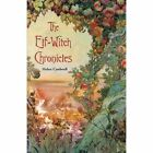 The Elf-witch Chronicles 9780595509911 by Helen Cardwell Book