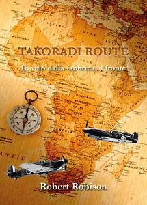 Takoradi-Route-In-volo-dalla-fabbrica-al-fronte-Robert-Robison-2019