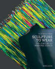 Sculpture to Wear: The Jewelry of Marjorie Schick by Tacey Rosolowski (Hardback, 2007)