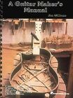 A Guitar Makers Manual by Jim Williams (Paperback, 1998)