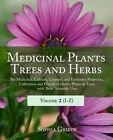 Medicinal Plants, Trees and Herbs (Vol. 2): The Medicinal, Culinary, Cosmetic and Economic Properties, Cultivation and History of Herbs, Plants & Trees with Their Scientific Uses by Sophia Grieve (Paperback / softback, 2012)