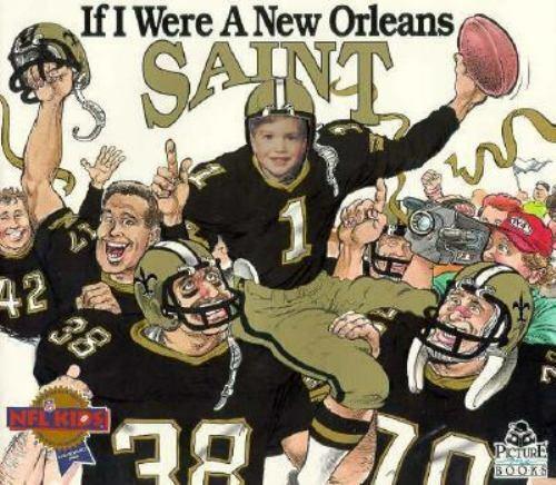 If I Were a New Orleans Saint by Joseph C. D'Andrea