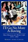 I'll Go No More A-roving 9781463447144 by Robert Ayres Carter Paperback