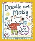 Doodle with Maisy by Lucy Cousins (Paperback / softback, 2013)