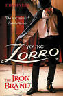 Young Zorro: The Iron Brand by Diego Vega (Paperback, 2005)