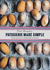Patisserie Made Simple: From Macarons to Millefeuille and More by Edd Kimber (Hardback, 2015)
