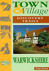 Town and Village Discovery Trails: Warwickshire by Irene Boston (Paperback, 1997)