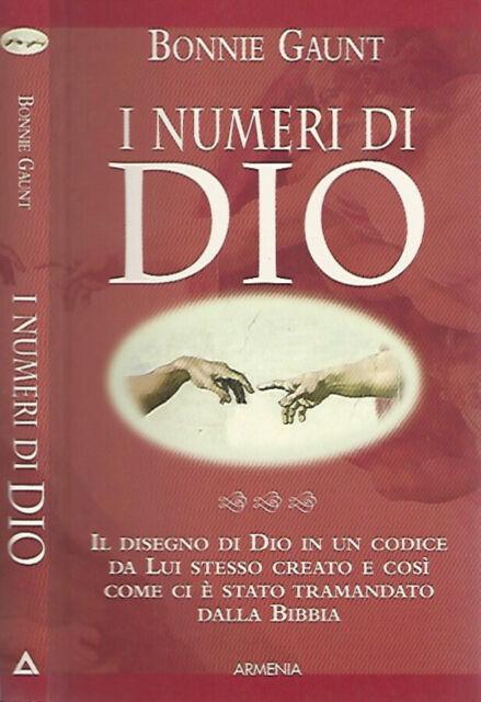 I numeri di Dio. Il disegno di Dio in un codice da Lui stesso creato e così come