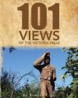 One Hundred and One Views of the Victoria Falls by Robert Zulu (Paperback / softback, 2014)