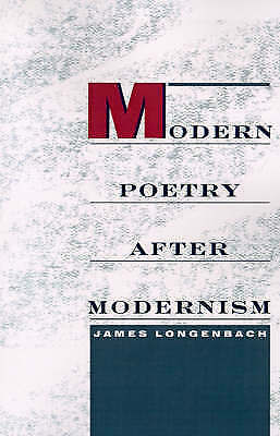 Modern Poetry After Modernism by James Longenbach (Paperback, 1998)