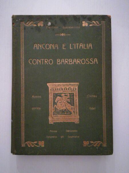(storia Locale) Ancona E L'italia Contro Barbarossa Fogola Edizioni Anni'20