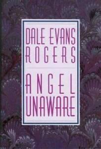 Angel Unaware - Paperback By Rogers, Dale Evans - GOOD