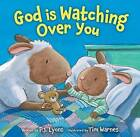 God is Watching Over You by P. J. Lyons (Board book, 2016)
