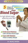5 Steps to Control High Blood Sugar: Is High Blood Sugar Affecting Your Life? by Dr. Anjali Arora (Paperback, 2007)