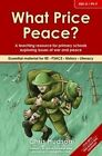 What Price Peace?: A Teaching Resource for Primary Schools Exploring Issues of War and Peace by Chris Hudson (Paperback, 2014)