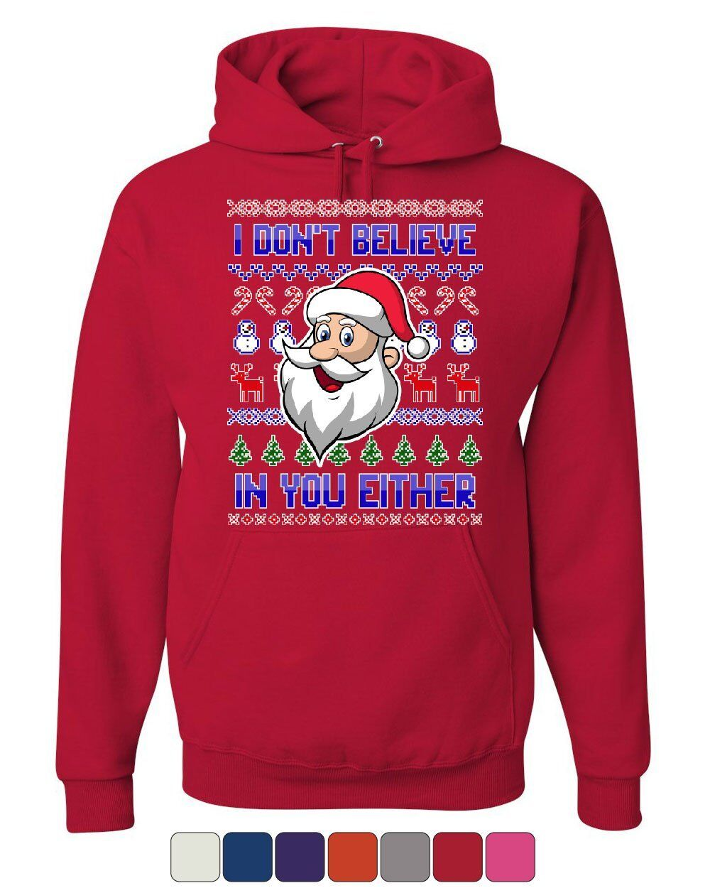 I Don't Believe in You Either Hoodie Christmas Xmas Santa Ugly Sweatshirt